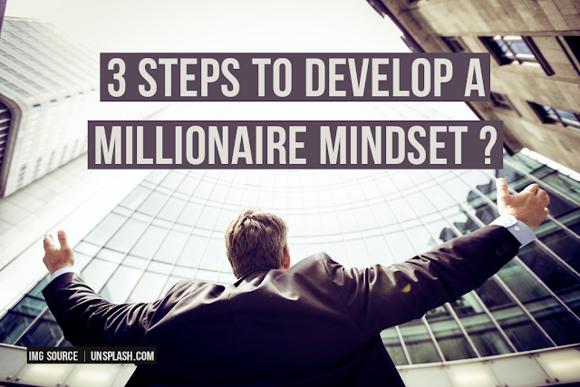 How to Develop The Millionaire Mindset ?