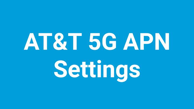 AT&T 5G APN Settings 2021