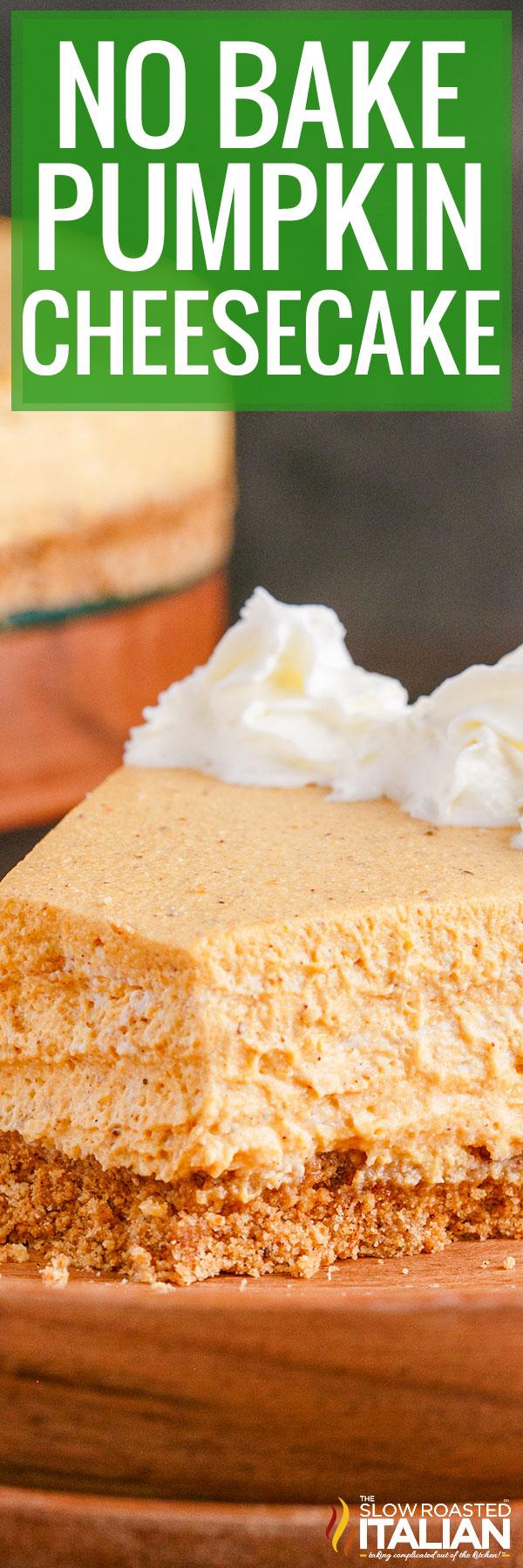 No Bake Pumpkin Cheesecake closeup