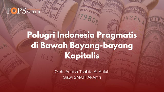 Polugri Indonesia Pragmatis di Bawah Bayang-bayang Kapitalis