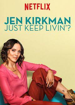 Jen Kirkman- Just Keep Living - Đơn Giản Là Vui