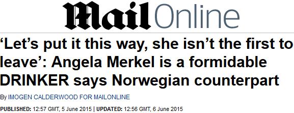Angela Merkel is a formidable DRINKER