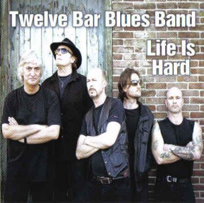 Twelve Bar Blues Band - Life Is Hard