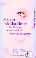 Cherish Desire Singles: Master Of Her Heart (The Complete Four Part Series) featuring Azure, Azure, Ronin, Sable, Sara, Max, erotica
