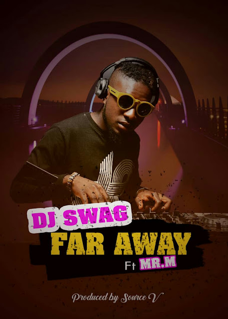 New Music: DJ Swag Ft. Mr M - Far Sway (Prod. By Source V)