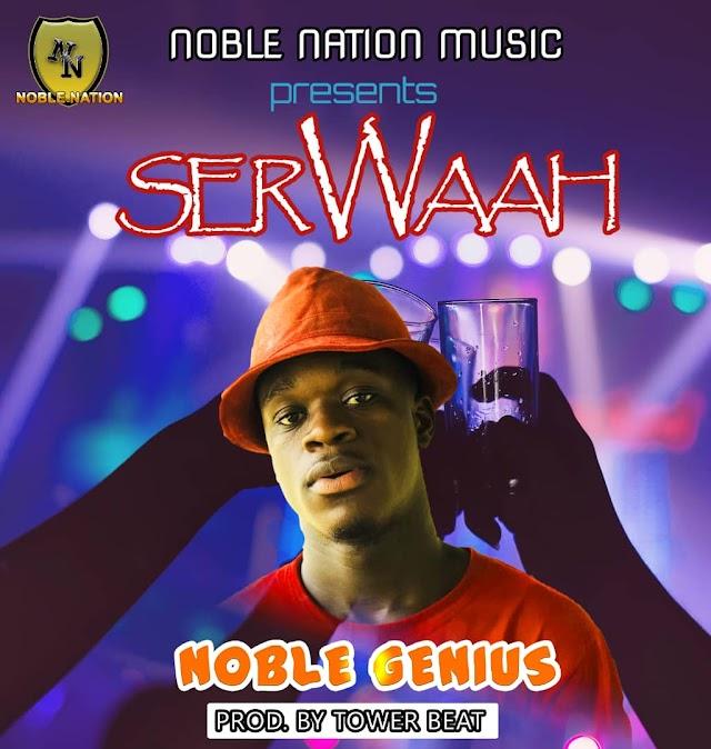 Noble Genius - Serwaah (Mixed By Tower Beat).