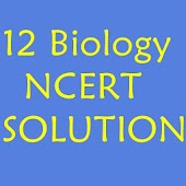 12 th Biology NCERT Solution