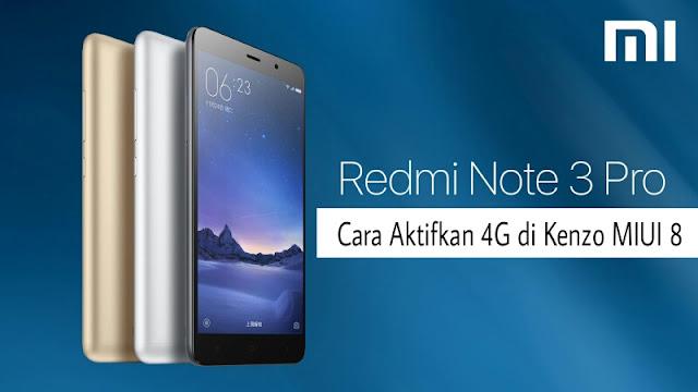 Cara Mengaktifkan Kembali 4G LTE di Kenzo Redmi Note 3 Pro Setelah Update MIUI 8 Tanpa Root-UBL-TWRP