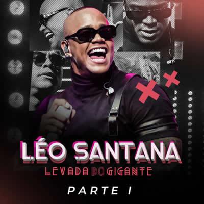 Léo Santana - Levada do Gigante (Ao Vivo em São Paulo) pt1