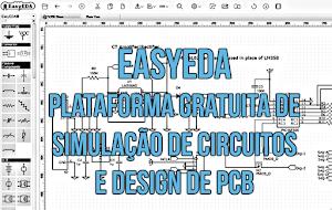 EasyEDA - Plataforma gratuita de simulação de circuitos e Design de PCB.