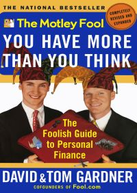 The Motley Fool You Have More Than You Think By David Gardner