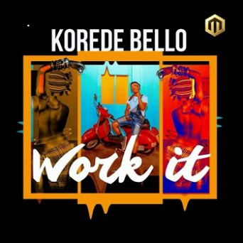 Lyrics: Korede Bello - Work It