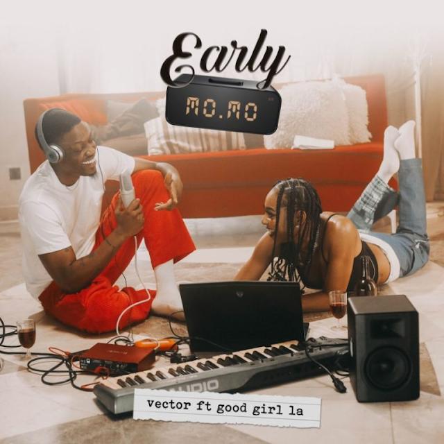 "[Download Mp3] Vector – ""Early Momo"" ft. GoodGirl LA"