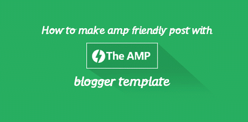 How to Make AMP Friendly Post