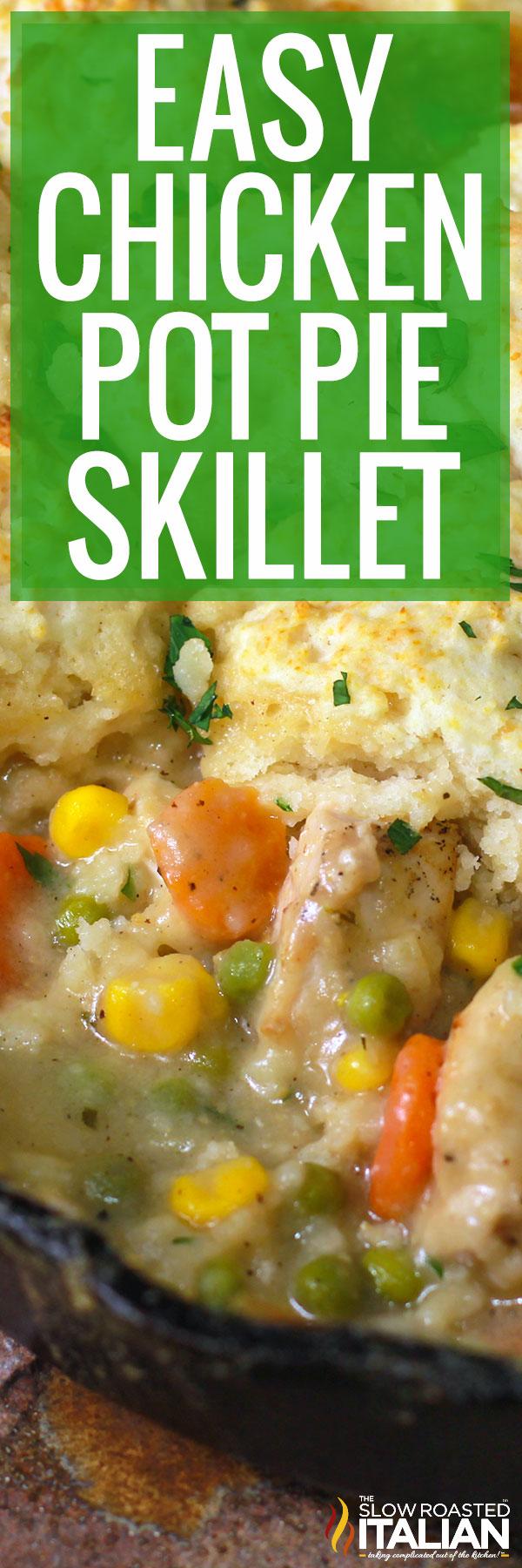 Title text (shown in a skillet): Easy Chicken Pot Pie Skillet Recipe