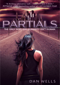 Partials (Partials, Book 1) By Dan Wells
