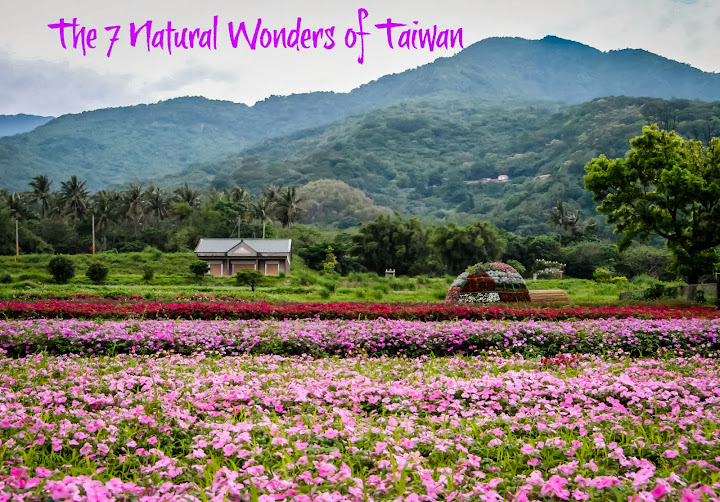 The 7 Natural Wonders of Taiwan