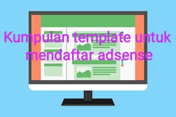tips memilih template blog untuk daftar adsense