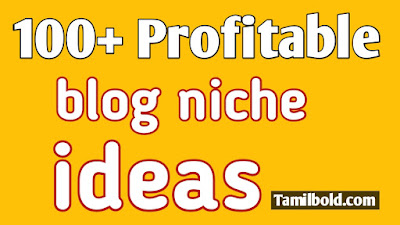 100+ Profitable blog niche ideas in Tamil