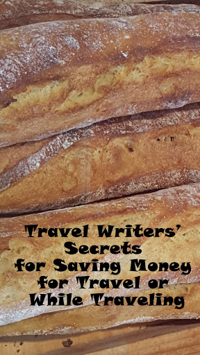 Travel Writers' Secrets for Saving Money for Travel or While Traveling