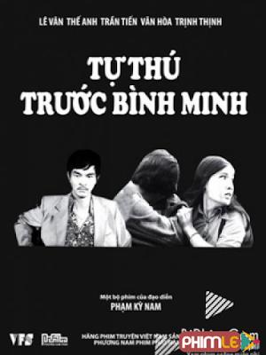 Phim Tự Thú Trước Bình Minh - Tu Thu Truoc Binh Minh (1979)