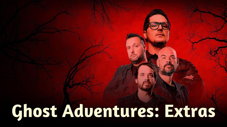 Ghost Adventures: Extras