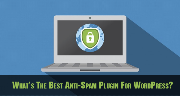 best Anti-spam Plugin for Wordpress