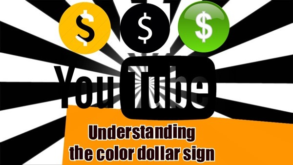 understanding the color dollar sign on youtube