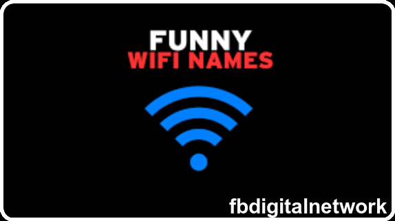 Funny WiFi Names for Router Network SSID [2020 Latest]