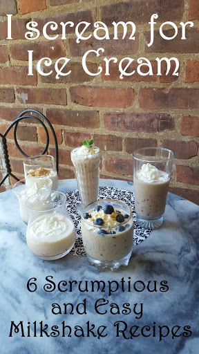Milkshake party! I scream for Ice Cream: 6 Scrumptious and Easy Milkshake Recipes