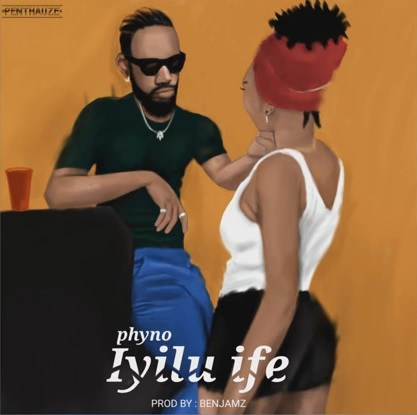Phyno – Iyilu Ife [New Music]