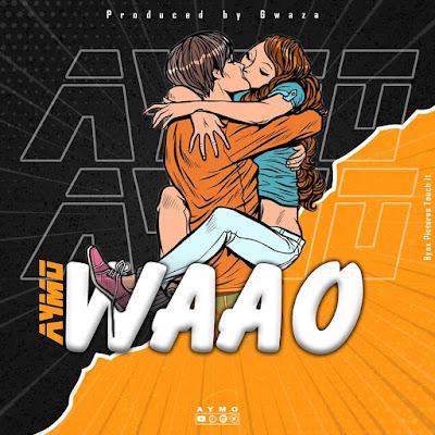 Audio: Aymo - Waoo    Download Mp3