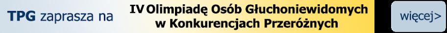 IV Olimpiada Osób Głuchoniewidomych w Konkurencjach Przeróżnych
