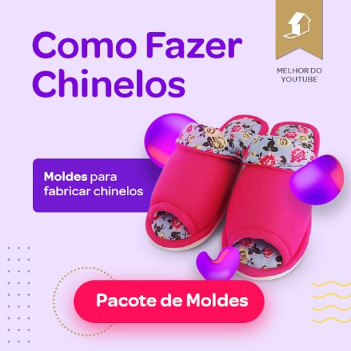 PACOTE DE MOLDES PARA CONFECCIONAR CHINELOS