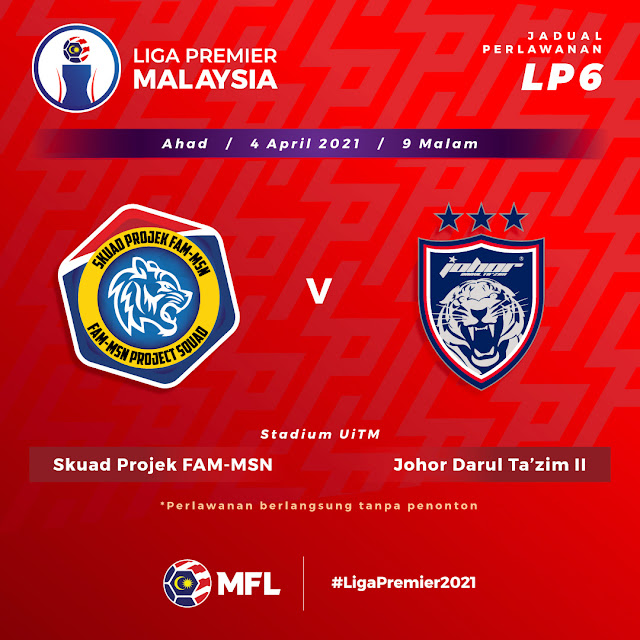 Live Streaming Projek FAM vs JDT 2 Liga Perdana 4.4.2021
