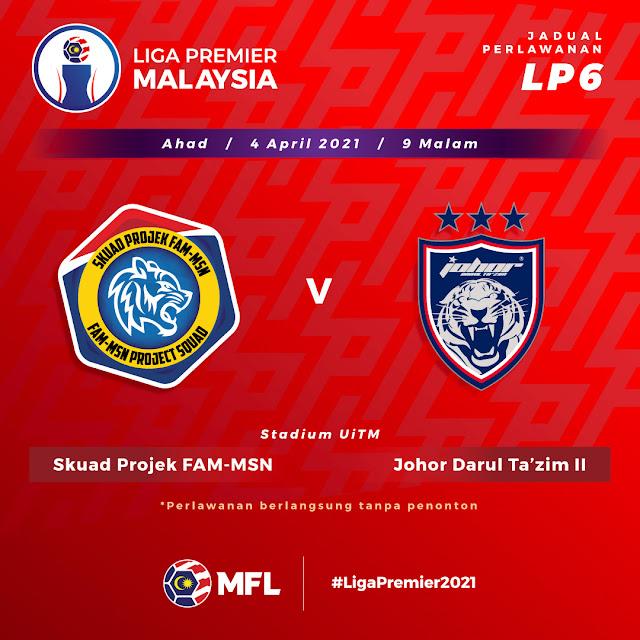 Live Streaming Projek FAM vs JDT 2 Liga Perdana 4.4.2021