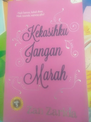 Review Novel :Kekasihku jangan marah-Zan Zarida