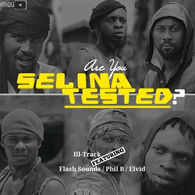 MusiQ: I'LL Track Ft Flash Sounds X Phil B & Virginboi Elvid - Are You Selina Tested?