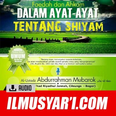 Faidah dan Ahkam dalam Ayat ayat Tentang Shiyam - Ustadz Abdurrahman Mubarok