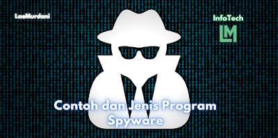 Contoh dan Jenis Program Spyware