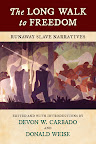 The Long Walk to Freedom: Runaway Slave Narratives by Devon W. Carbado and Donald Weise On sale August 21, 2012 Hardcover $28.95  http://www.beacon.org/productdetails.cfm?PC=2256
