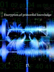 Encryption of primordial knowledge Cover