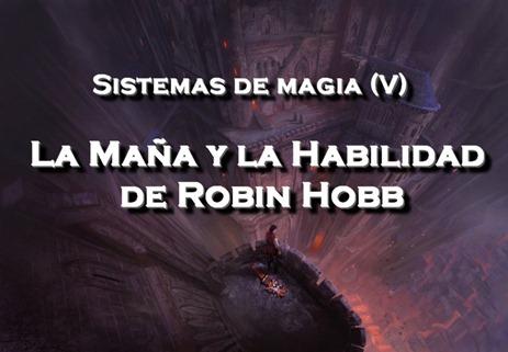 la habilidad y la mañana de robin hobb sistemas de magia como escribir una novela de fantasia fantastica