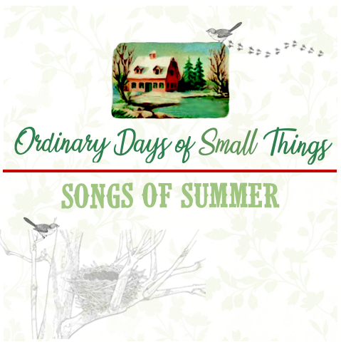 Ordinary Days of Small Things<br>Songs of Summer Playlist