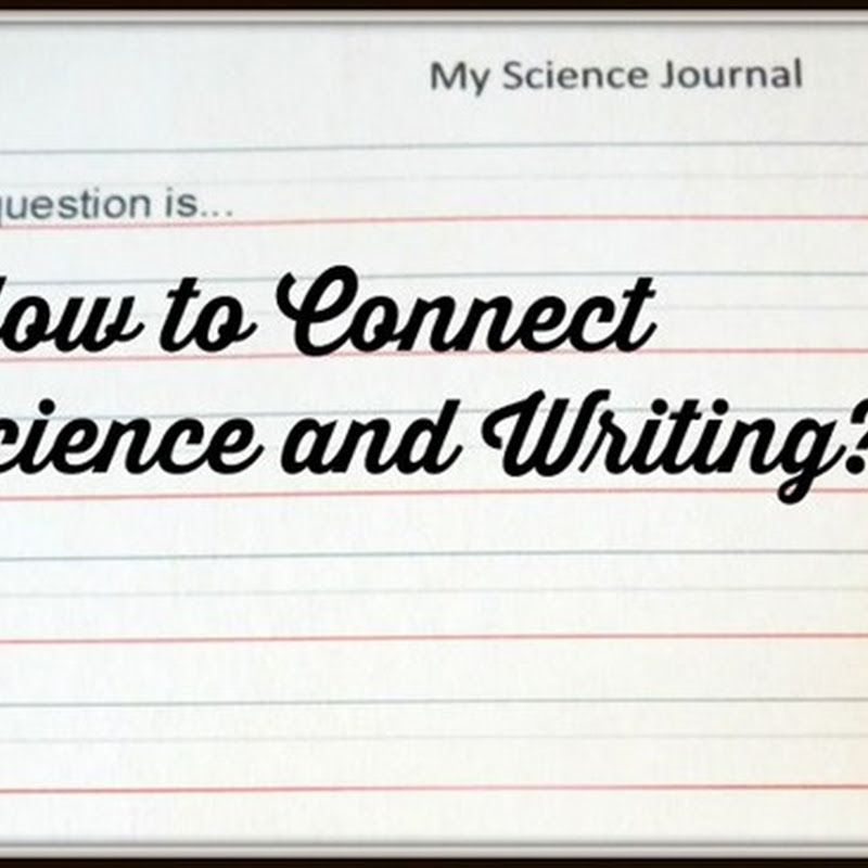 Think Like a Scientist: Connecting Science and Writing