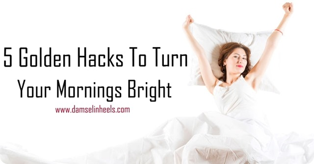 Make Your Mornings Bright tips and tricks