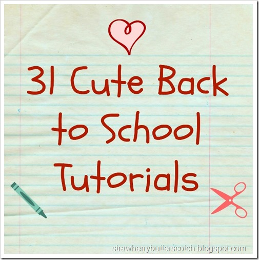 Cute Back to School Tutorial Round Up