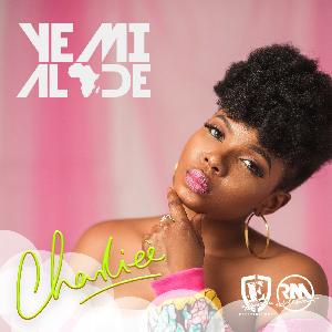 "[MUSIC]: YEMI ALADE - ""CHARLIEE"""