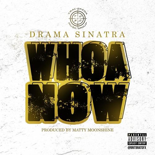 Drama Whoa Now Cover