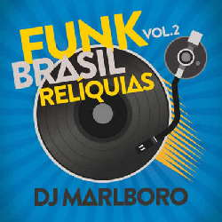CD DJ Marlboro - Funk Brasil Relíquias (Vol. 2) Torrent 2019 download